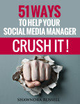 51 Ways to help your social media manager crush it Book Cover