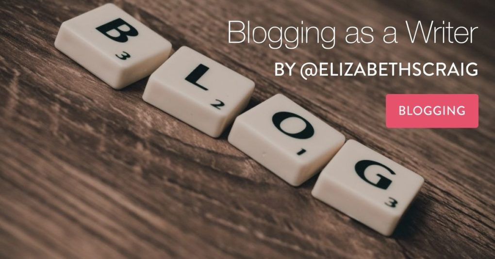 "Scrabble pieces spell out'blog' and the post title, ""Blogging as a Writer"" is superimposed on the top."