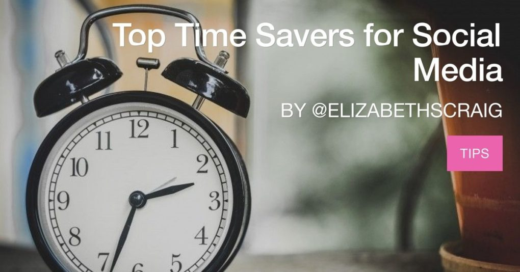 "Image shows an alarm clock in the foreground and the post title, ""Top Time Savers for Social Media"" by Elizabeth S. Craig is superimposed."