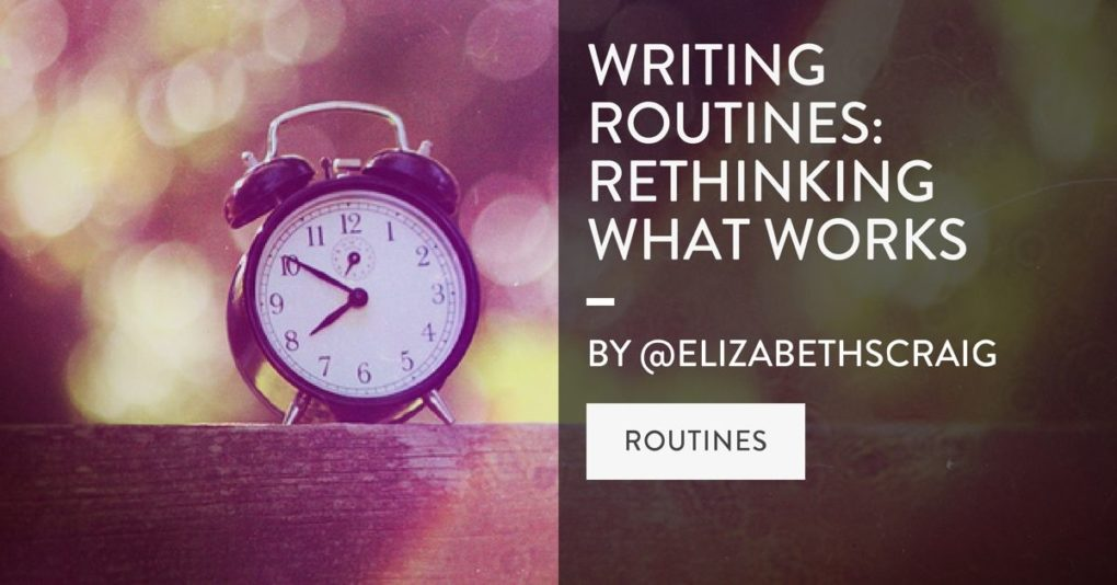 An old-fashioned alarm clock is pictured on the right side of the picture and the post title, Writing Routines: Rethinking What Works is on the left.