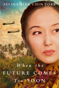 "Selina Siak Chin Yoke's novel, ""When the Future Comes Too Soon"""