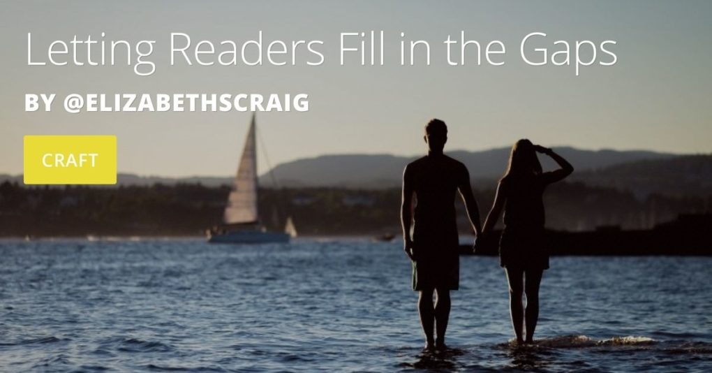 "Sailboat in background and a man and a woman silhouetted in the foreground, looking out into the sea. The post title, ""Letting Readers Fill in the Gaps"" by Elizabeth Spann Craig is superimposed on the top."