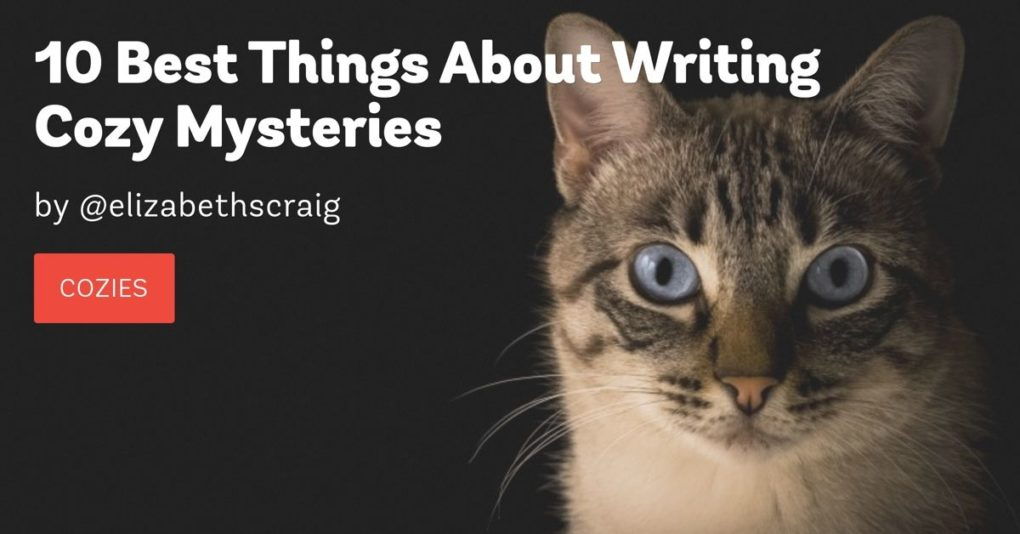 A tabby cat in front of a black background is on the right hand side of the photo and the post title, 10 best things about writing cozy mysteries, is superimposed on the left.