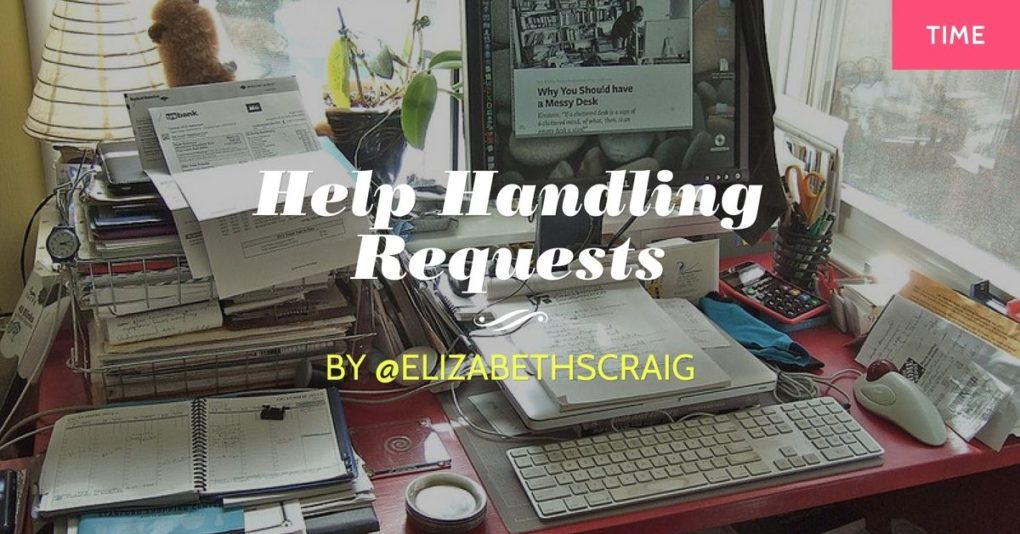 A messy desk and computer are in the background and the post title, 'Help Handling Requests' is superimposed on the top.