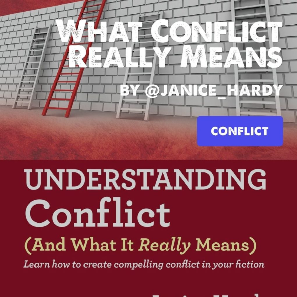 "Janice Hardy's cover for ""Understanding Conflict (And What it REALLY Means) is in the background and the post title, 'What Conflict Really Means' is superimposed on the top."