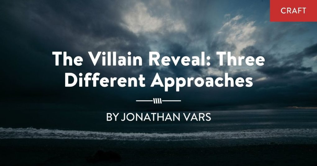 "Storm clouds over a dark ocean is in the background, and the post title: ""The Villain Reveal: 3 Different Approaches"" by Jonathan Vars is in the foreground."