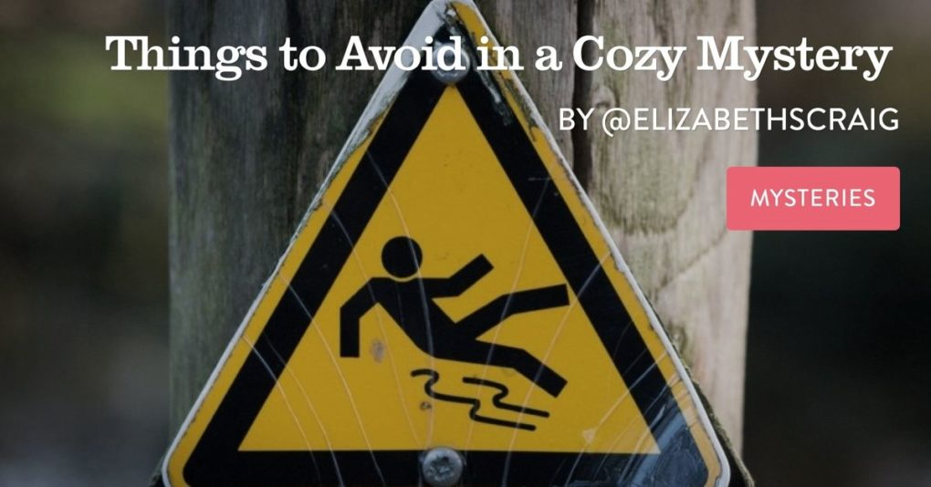 "A caution sign shows a stick man slipping and falling and the post title, ""Things to Avoid in a Cozy Mystery"" is superimposed above it."