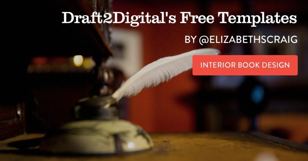 "A quill pen and inkstand are in the background and the post title, ""Draft2Digital's Free Templates"" is superimposed on the top."