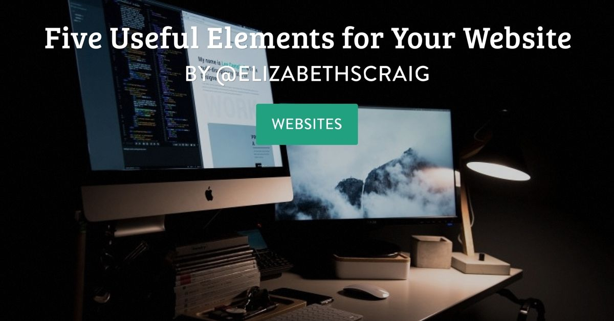 """Photo shows two laptops with photos on both and the post title,, """"Five Useful Elements for Your Website"""" superimposed on the top."""