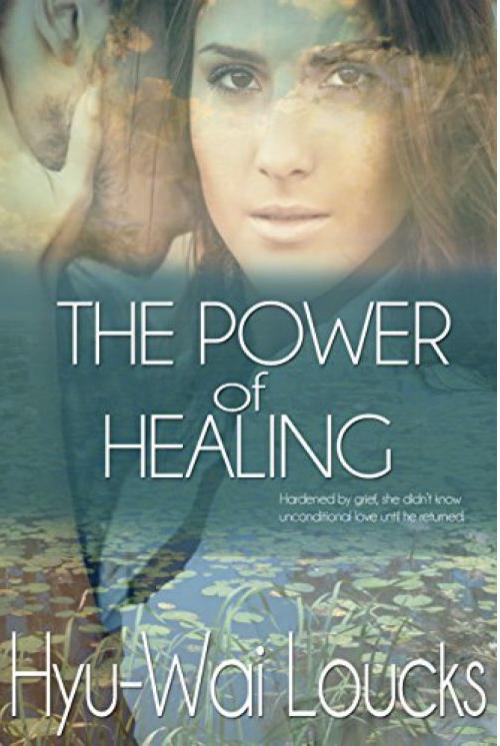 The Power of Healing by Hyu-Wai Loucks