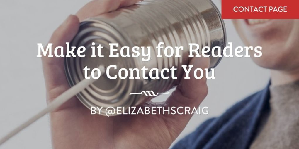 """Man is talking through a tin can connected to a string and the post title, """"Make it Easy for Readers to Contact You"""" is superimposed on the top."""
