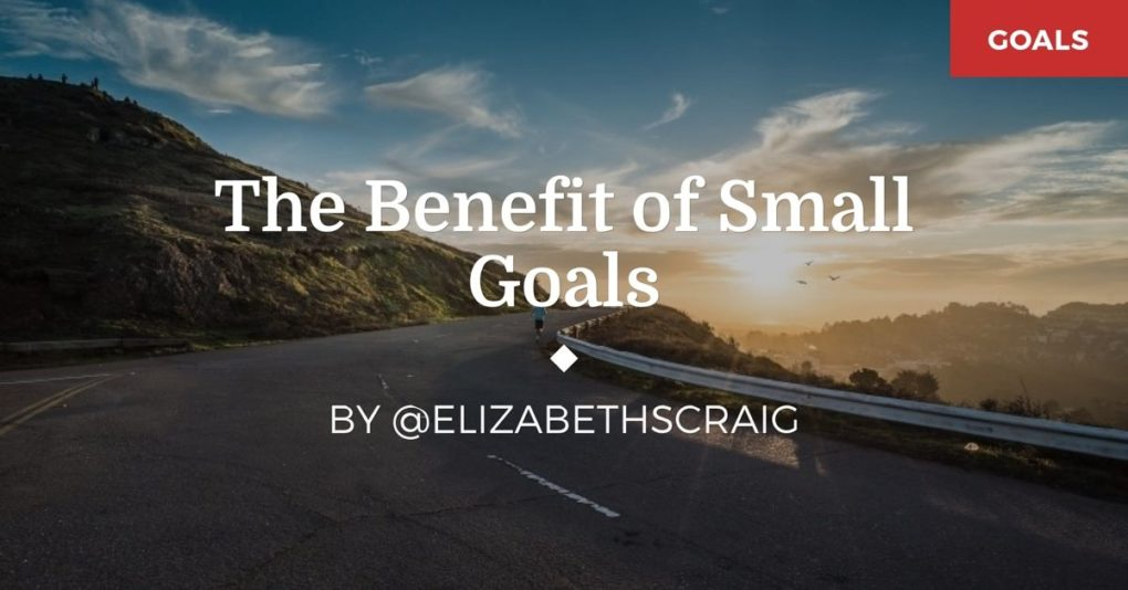 """A winding highway leads off into a sunset with a lone runner on the road and the post title superimposed: """"The Benefit of Small Goals"""""""