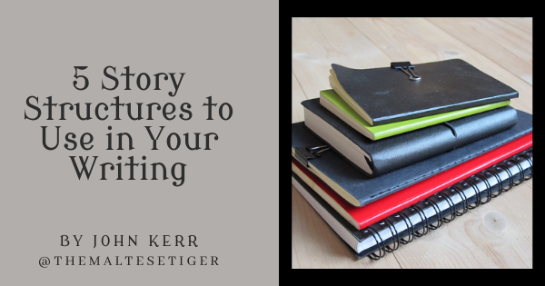5 Story Structures to Use in Your Writing